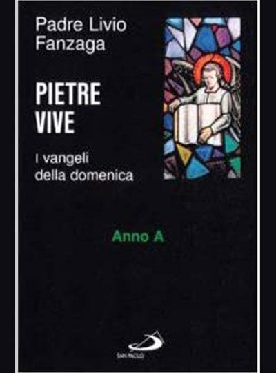 PIETRE VIVE – Pensieri sui vangeli festivi – Anno A