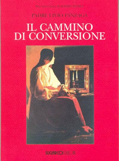Padre Livio Fanzaga Il cammino di conversione