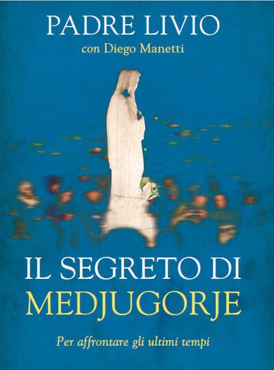Padre Livio Fanzaga Il segreto di Medjugorje