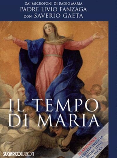 Padre Livio Fanzaga Il tempo di Maria