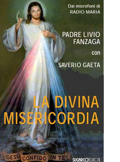 Padre Livio Fanzaga La Divina Misericordia