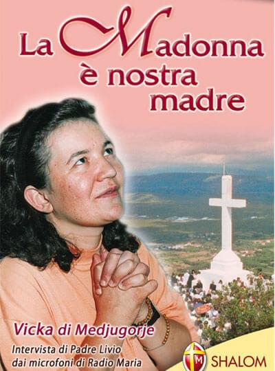 La Madonna è nostra Madre
