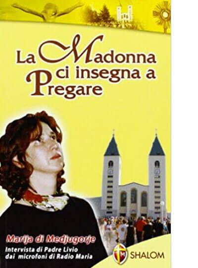La Madonna ci insegna a pregare – Marija Pavlovic