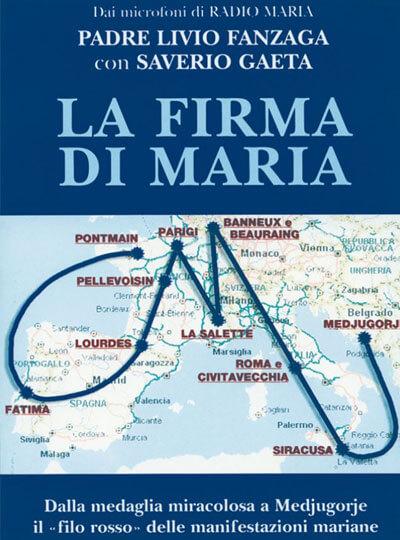 Padre Livio Fanzaga La firma di Maria