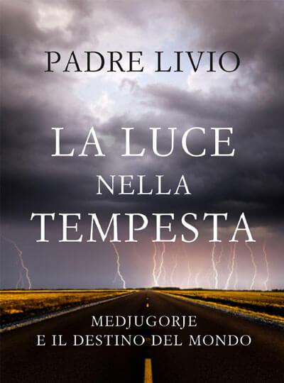 La luce nella tempesta – Medjugorje e il destino del mondo