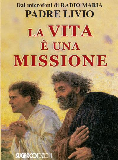 La vita è una missione