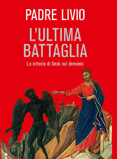 Padre Livio Fanzaga L'ultima battaglia