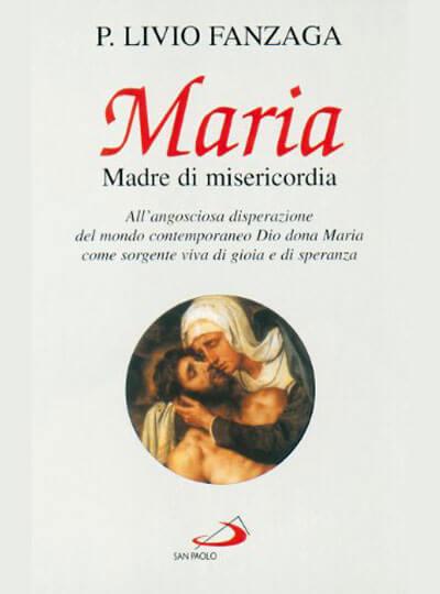 Padre Livio Fanzaga Maria madre misericordiosa