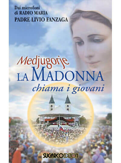 Medjugorje – La Madonna chiama i giovani