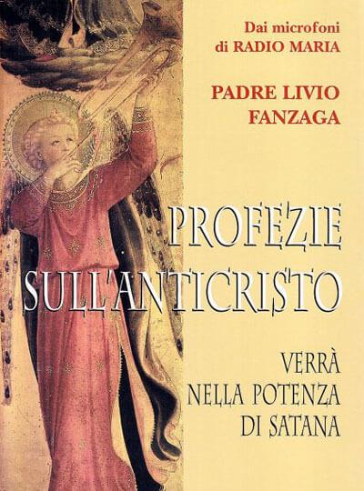 Padre-Livio-Fanzaga-profezie-sull'anticristo