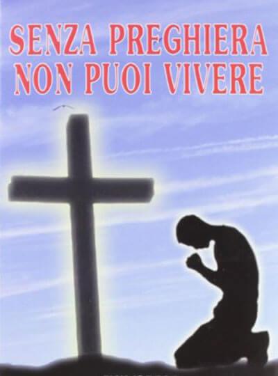 Padre Livio Fanzaga Senza preghiera non puoi vivere