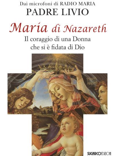 Maria di Nazareth – Il coraggio di una Donna che si è fidata di Dio